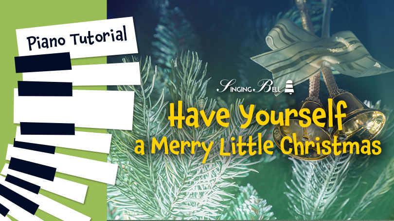How to Play Have Yourself a Merry Little Christmas - Piano Tutorial, Guitar Chords and Tabs, Notes, Keys, Sheet Music