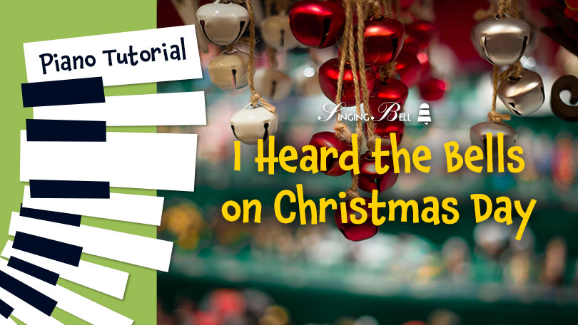 I Heard the Bells on Christmas Day - Piano Sheet Music and Tutorial.