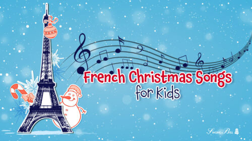 9 Lovely French Christmas Carols and Songs for kids